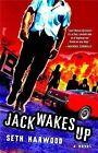 Jack Wakes Up by Seth Harwood (Paperback / softback)