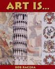 Art is... by Bob Raczka (Paperback, 2006)