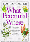 What Perennial Where? by Roy Lancaster (Hardback, 1997)