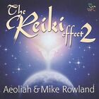 The Reiki Effect, Vol. 2 by Aeoliah/Mike Rowland (CD, Sep-2002, Oreade Music)