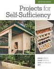 Step-by-Step Projects for Self-Sufficiency: Grow Edibles * Raise Animals * Live Off the Grid * DIY by Editors of Cool Springs Press (Hardback, 2017)