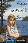 Hiding in Hawk's Creek by Brenda Chapman (Paperback, 2006)