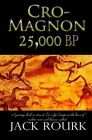 Cro-Magnon 25,000 BP by Jack Rourk (Paperback / softback, 2013)