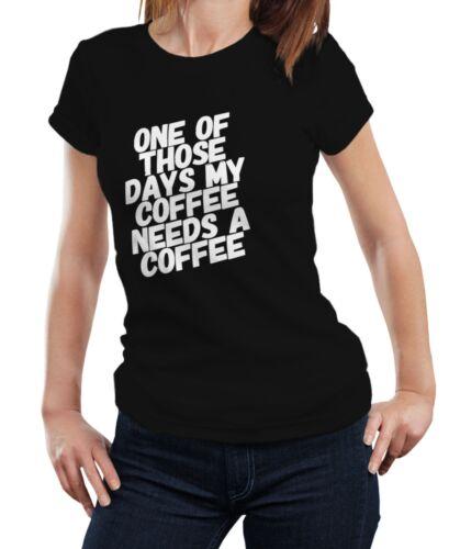 Un de ces jours mon café CAFFEINE ADDICT Drôle Femmes T-shirt tshirt