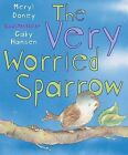The Very Worried Sparrow by Meryl Doney (Paperback, 2014)