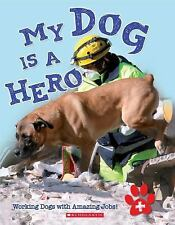 My Dog Is A Hero Scholastic Paperback Book Novel Working Dogs With Amazing Jobs