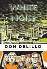White Noise by Don DeLillo (Paperback, 2009)