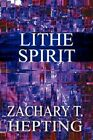Lithe Spirit by Zachary T Hepting 9781451217131 Paperback 2010