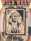 Wild West Scroll Saw Portraits: Over 50 Patterns for Native Americans, Cowboys, Horses and More by Gary Browning (Paperback, 2002)