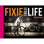 Fixie for Life: Urban Fixed-Gear Style and Culture by Chris Naylor (Hardback, 2014)