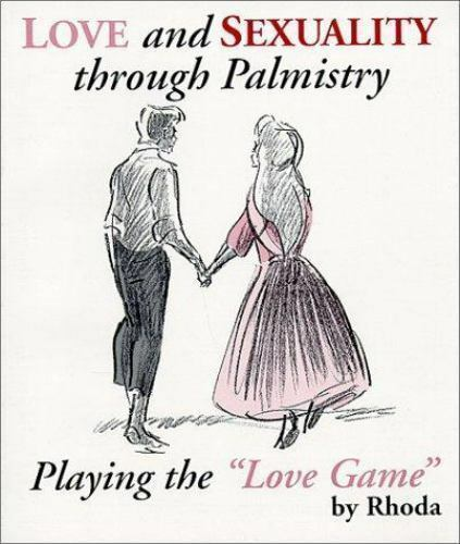"""Love and Sexuality Through Palmistry : Playing the """"Love Game"""""""