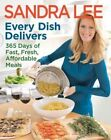 Every Dish Delivers: 365 Days of Fast, Fresh, Affordable Meals by Sandra Lee (Paperback / softback, 2013)