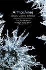 Artmachines: Deleuze, Guattari, Simondon by Professor of Contemporary French Philosophy Anne Sauvagnargues (Paperback, 2016)