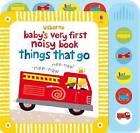Baby's Very First Noisy Book Things that Go by Stella Baggott (Hardback, 2010)