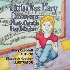 Little Miss Mary Discovers: Music Outside Her Window! by Mary Crandell (Paperback / softback, 2014)