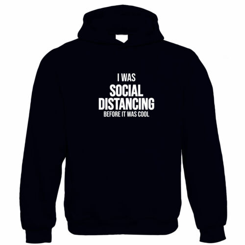 I Was Social Distancing Before It Was Cool Hoodie Isolate Lockdown