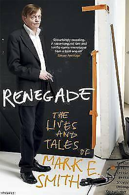 1 of 1 - Renegade: The Lives and Tales of Mark E. Smith-ExLibrary