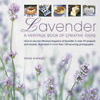 Lavender: A Heritage Book of Creative Ideas - How to Use the Fabulous Fragrance of Lavender in Over 20 Projects and Recipes, Illustrated in More Than 130 Stunning Photographs by Tessa Evelegh (Hardback, 2008)