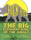 Rickrick The Big Elephant King of The Jungle 9781448989751 by Vincent Dickerson
