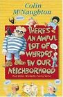 There's an Awful Lot of Weirdos in Our Neighborhood : And Other Wickedly Funny Verse by Colin McNaughton (2001, Paperback)