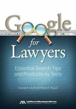 Google for Lawyers: Essential Search Tips and Productivity Tools, Rosch, Mark E.