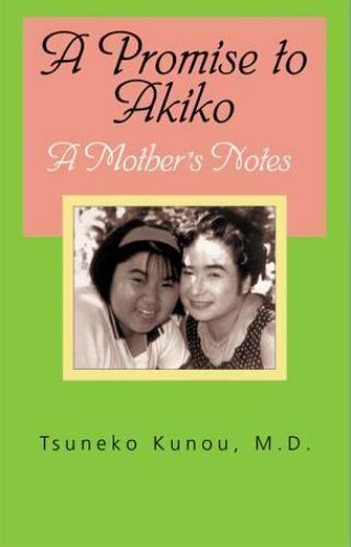 A Promise to Akiko: A Mother's Notes