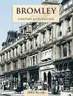 Bromley: A History and Celebration by John Ruler (Paperback, 2011)
