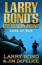 Red Dragon Rising: Edge of War 2 by Jim DeFelice and Larry Bond (2010, Hardcover)
