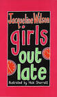 Girls Out Late by Jacqueline Wilson (Paperback, 2003)