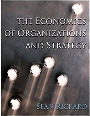 1 of 1 - Economics of Organisations and Strategy, Rickard, Sean, Used; Good Book