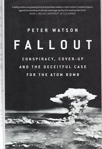Fallout-Conspiracy-Cover-Up-and-the-Deceitful-Case-for-the-Atom-Bomb-HB-Book
