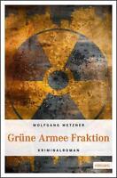 NEU -  WOLFGANG METZNER - GRüNE ARMEE FRAKTION