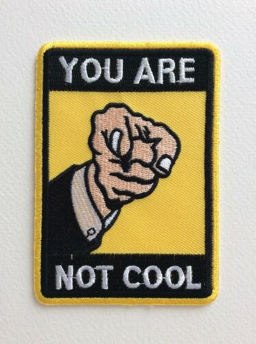NEUF D019 //// ECUSSON PATCH AUFNAHER TOPPA YOU ARE NOT COOL 7*10 CM