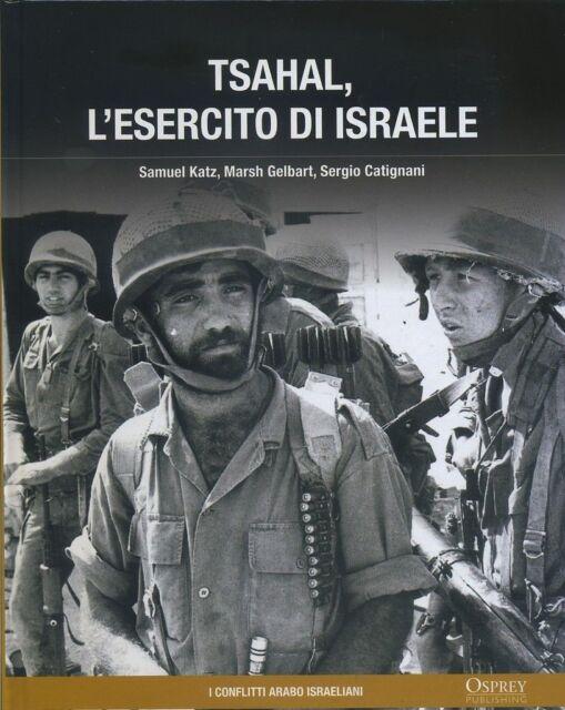 TSAHAL, L'ESERCITO DI ISRAELE - guerre contemporanee  osprey