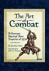 The Art of Combat: A German Martial Arts Treatise of 1570 by Joachim Meyer (Hardback, 2014)