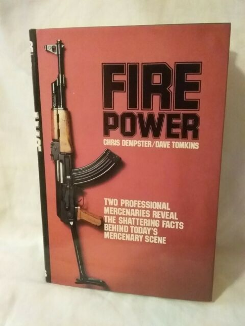 Fire Power Two Professional Mercenaries Reveal The Shattering Facts Behind...