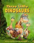 Three Little Dinosaurs by Jim Harris (1999, Hardcover)