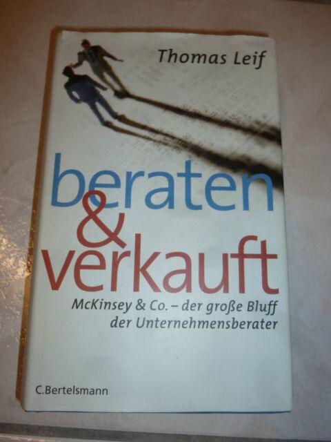 Beraten & verkauft v. T. Leif - McKinsey & Co.Der große Bluff der Unternehmensb.
