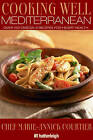 Cooking Well: Mediterranean Diet: Over 150 Omega-3 Recipes for Heart Health by John E. Oden (Paperback, 2009)
