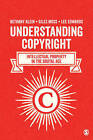 Understanding Copyright: Intellectual Property in the Digital Age by Lee Edwards, Giles Moss, Bethany Klein (Hardback, 2015)