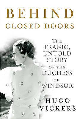 Behind Closed Doors, Hugo Vickers | Hardcover Book | Good | 9780091931551