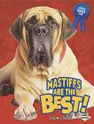 Mastiffs Are the Best! by Elaine Landau (Hardback, 2011)