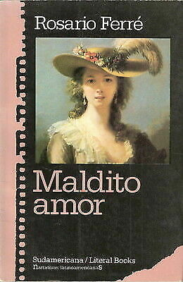 Maldito Amor (Coleccion Narrativas Latinoamericanas) (Spanish Edition)