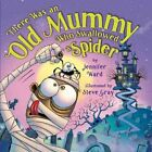 There Was an Old Mummy Who Swallowed a Spider by Jennifer Ward (Hardback, 2015)