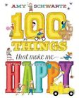 100 Things That Make Me Happy by Abrams (Hardback, 2014)