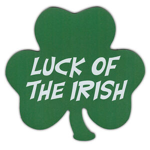 LUCK OF THE IRISH - Clover Shaped Magnet - Great For St. Patricks Day
