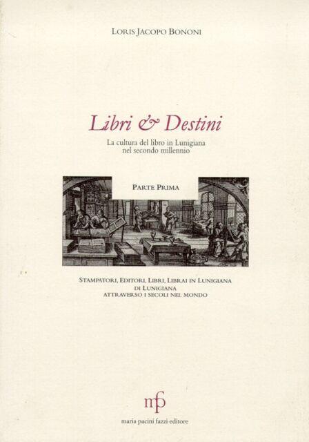 Libri & destini. La cultura del libro in Lunigiana nel secondo millennio. I. Sta