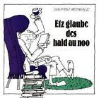 Etz glaube des hald au noo von Manfred Hepperle (1991, Gebundene Ausgabe)