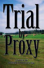 Trial by Proxy by Donald P. Pollock (Paperback, 2006)