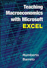 Teaching Macroeconomics with Microsoft Excel by Humberto Barreto (Paperback, 2016)